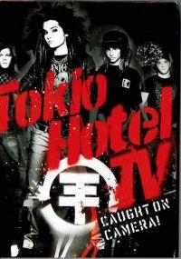 Cover Tokio Hotel - Tokio Hotel TV - Caught On Camera! [DVD]